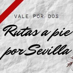 Rutas a pie por Sevilla vale por dos personas